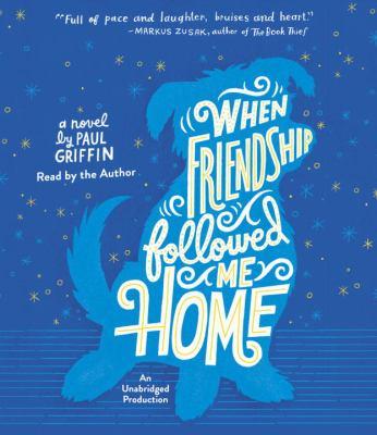 When friendship followed me home a novel