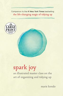 Spark joy : an illustrated master class on the art of organizing