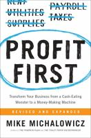 Profit first : transform your business from a cash-eating monster to a money-making machine