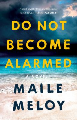 Do not become alarmed [book club set] : a novel