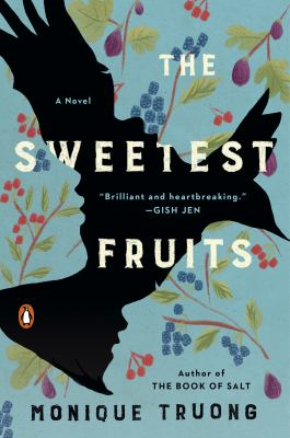 The Sweetest Fruits A Novel