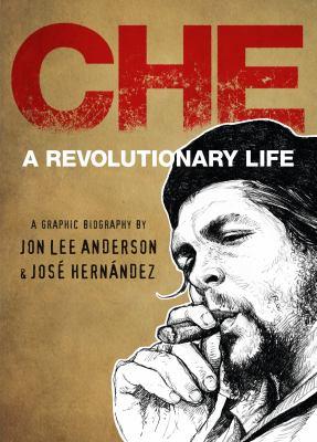 Che : a revolutionary life: a graphic biography