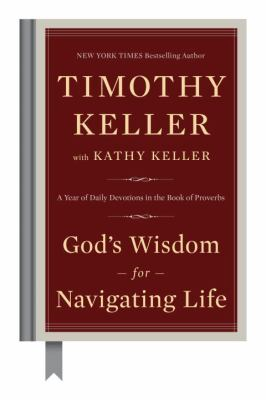 God's wisdom for navigating life : a year of daily devotions in the book of Proverbs