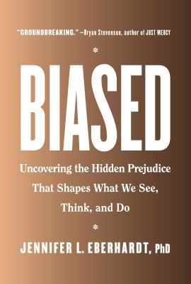 Biased [book club set] : uncovering the hidden prejudice that shapes what we see, think, and do