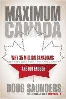 Maximum Canada : why 35 million Canadians are not enough