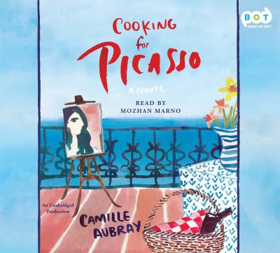 Cooking for Picasso : a novel
