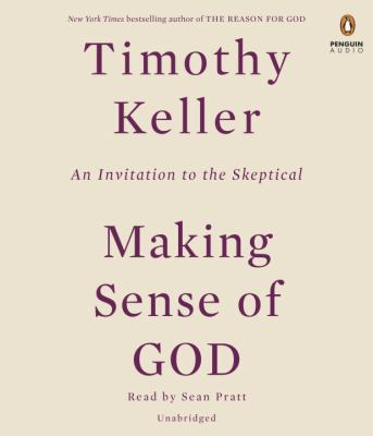 Making sense of God : an invitation to the skeptical