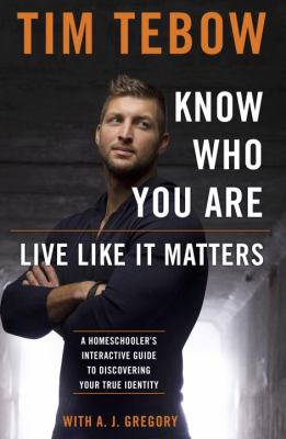 Know who you are, live like it matters : a homeschooler's interactive guide to discovering your true identity