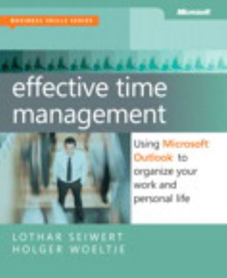 Effective time management :  using Microsoft Outlook to organize your work and personal life
