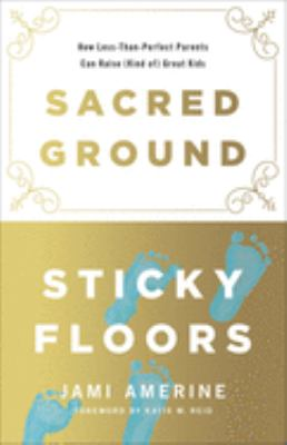 Sacred ground, sticky floors