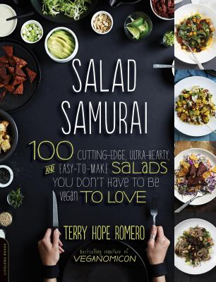 Salad samurai i 100 cutting-edge, ultra-hearty, easy-to-make salads you don't have to be vegan to love
