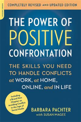 The power of positive confrontation : the skills you need to hand