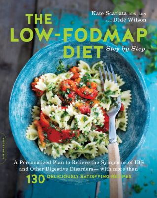 The Low-FODMAP Diet Step by Step
