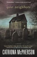 Quiet neighbors : a novel