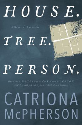 House. tree. person : a novel
