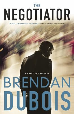 The negotiator : a novel of suspense