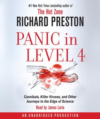 Panic in level 4 : [cannibals, killer viruses, and other journeys to the edge of science]