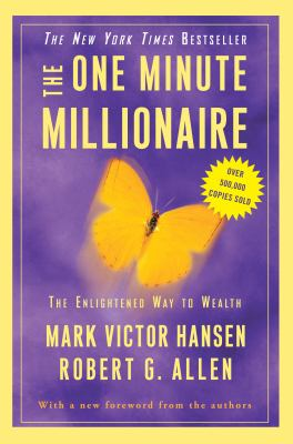 The One Minute Millionaire the Enlightened Way to Wealth