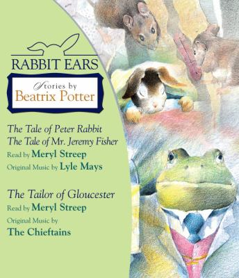 Rabbit Ears stories by Beatrix Potter.