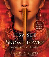 Snow Flower and the Secret Fan a Novel