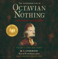 The Astonishing Life of Octavian Nothing, Traitor to the Nation. Volume One, The Pox Party