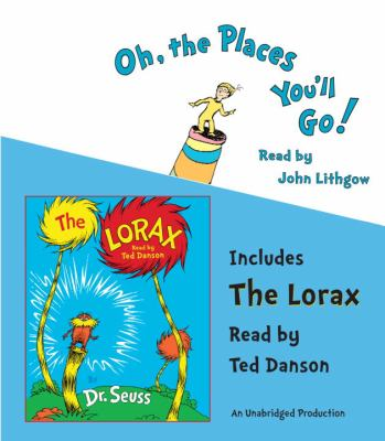 Oh, the places you'll go!: and, The Lorax