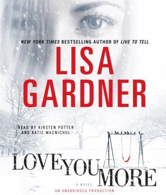 Love you more: a detective D.D. Warren novel