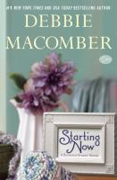 Starting Now: A Blossom Street Novel by Debbie Macomber