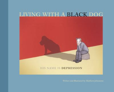 Living with a black dog : his name is depression