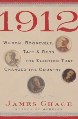 1912: Wilson, Roosevelt, Taft & Debs-- the election that changed the country