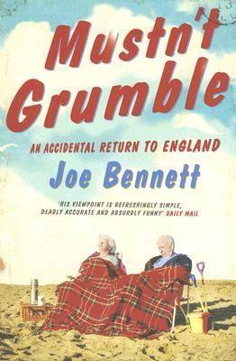 Mustn't grumble: an accidental return to England