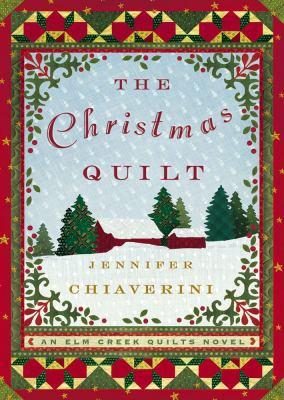 The Christmas quilt: an Elm Creek quilts novel