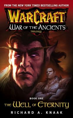 Warcraft: war of the ancients trilogy. vol. 1, the well of eternity