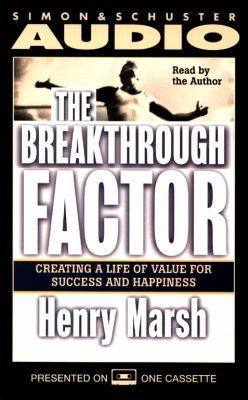 The breakthrough factor [creating a life of value for success and happiness]