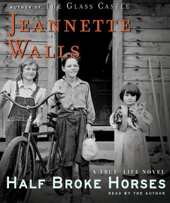 Half broke horses a true-life novel