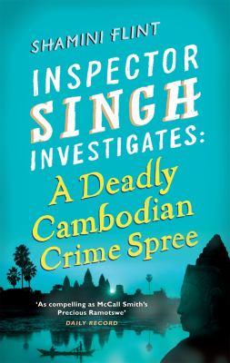 Inspector Singh investigates : a deady Cambodian crime spree