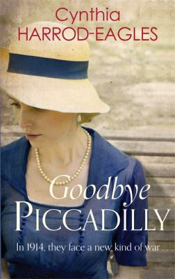 Goodbye, Piccadilly: war at home, 1914