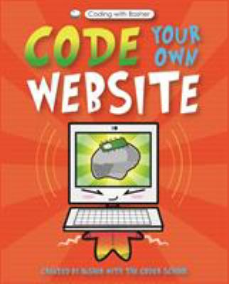 Code your own website :  A Really Useful Guide to Basic Programming