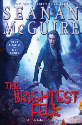 The brightest Fell : an October Daye novel