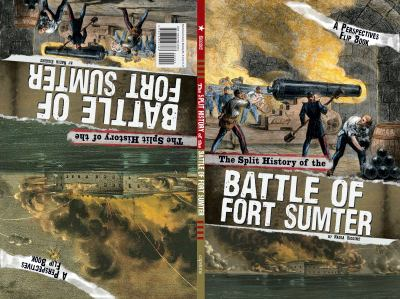 The split history of the Battle of Fort Sumter : Union perspective