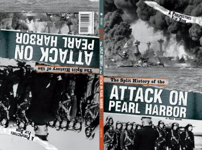 The split history of the attack on Pearl Harbor :  U.S. perspectives