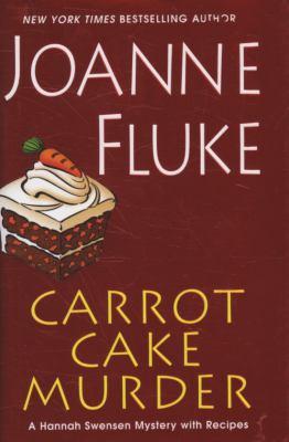 Carrot cake murder: a Hannah Swensen mystery