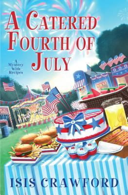 A catered Fourth of July : a mystery with recipes