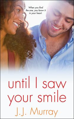 Until I saw your smile [electronic resource]