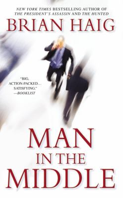 Man in the Middle [a Novel]
