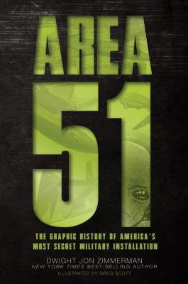Area 51 : the graphic history of America's most secret military installation