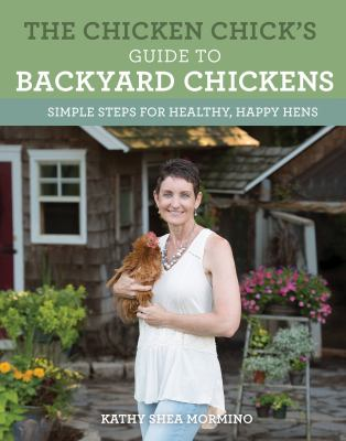 Cover Image for THE CHICKEN CHICK'S GUIDE TO BACKYARD CHICKENS