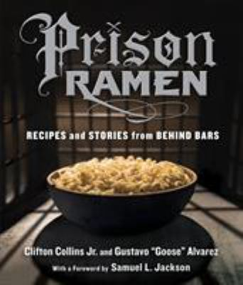 Prison ramen :  recipes and stories from behind bars
