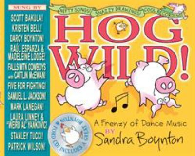 Hog wild! : a frenzy of dance music