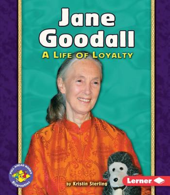 Jane Goodall : a life of loyalty.